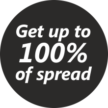 Get up to 100% of spread
